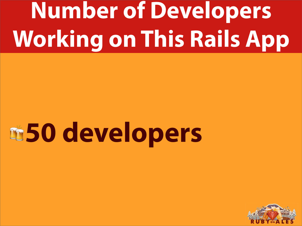 Number of Developers Working on This Rails App ...