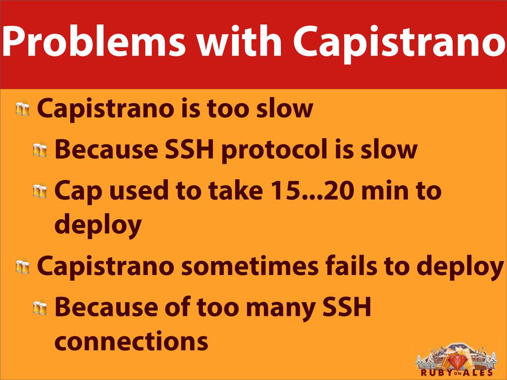Problems with Capistrano  Capistrano is too slo...