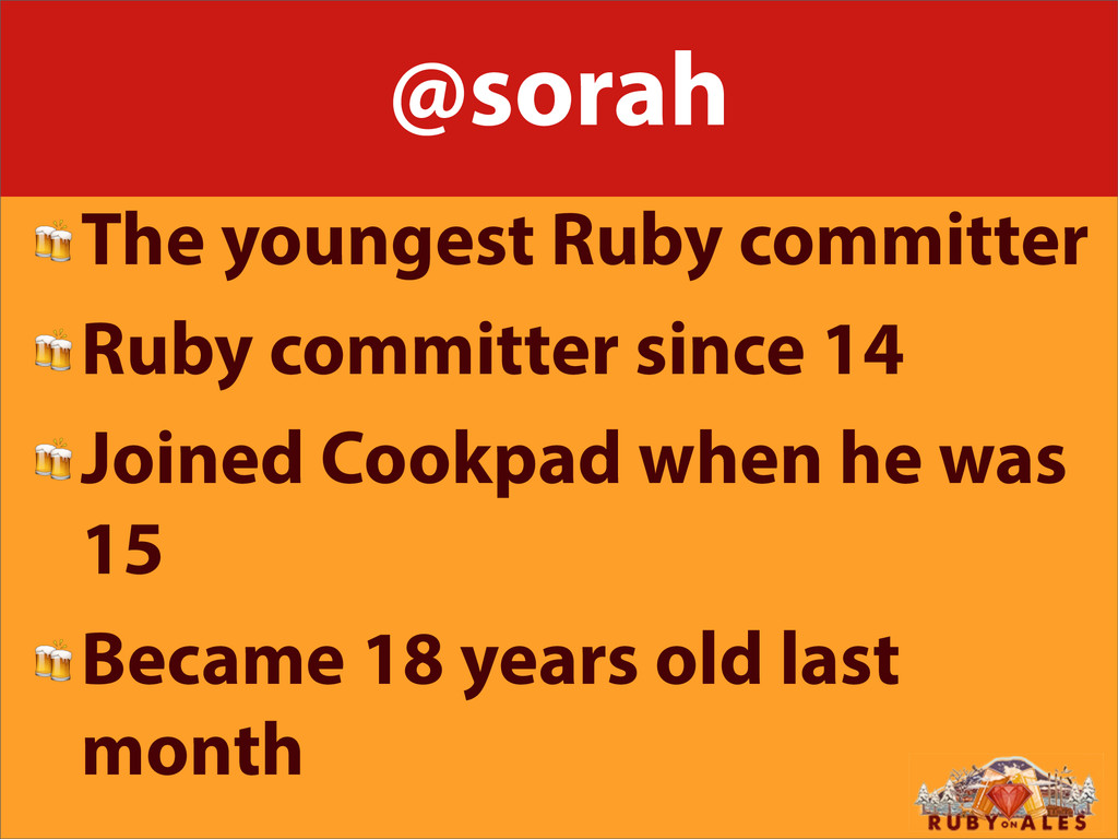 @sorah The youngest Ruby committer Ruby committ...