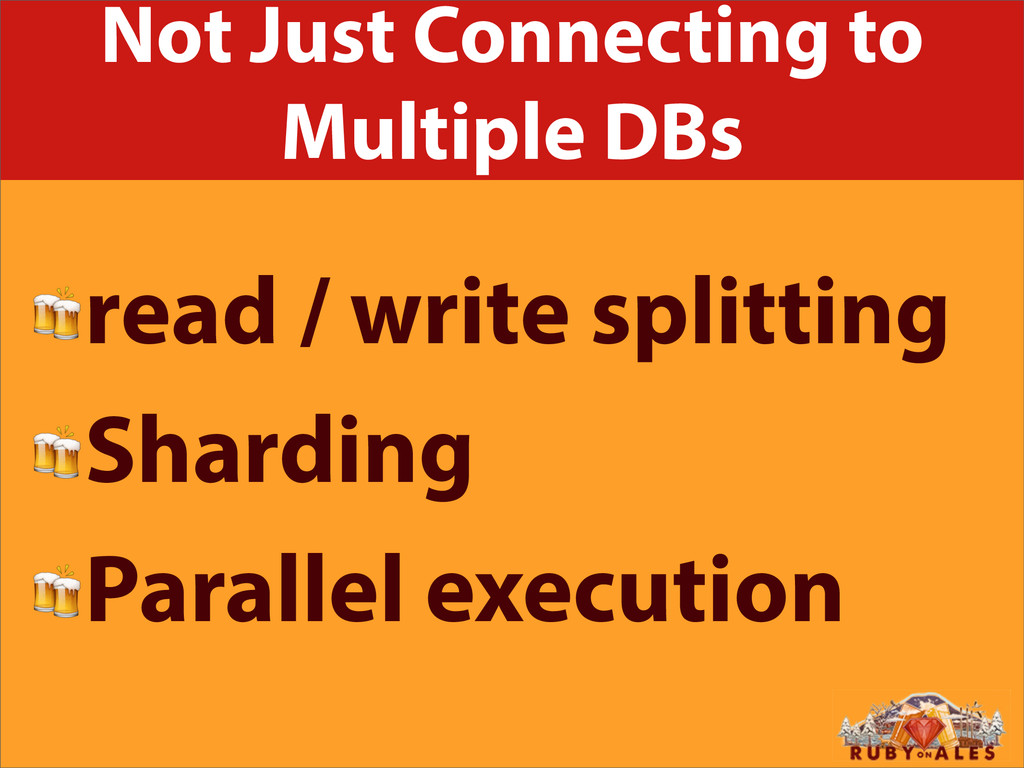 Not Just Connecting to Multiple DBs read / writ...