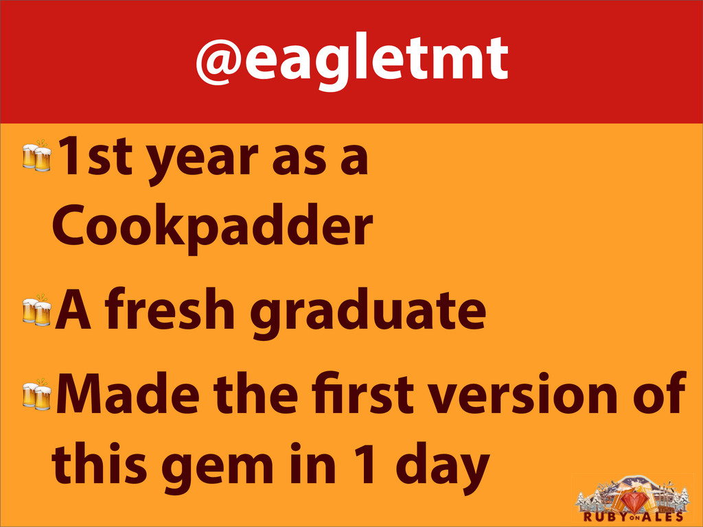@eagletmt 1st year as a Cookpadder A fresh grad...