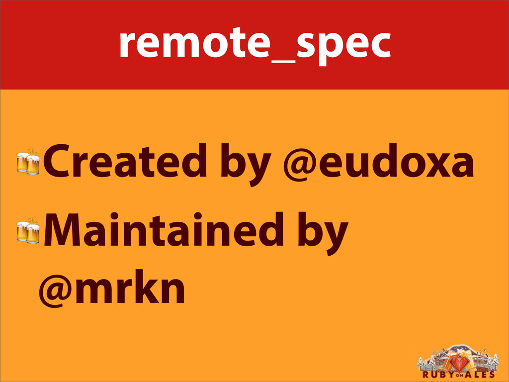 remote_spec Created by @eudoxa Maintained by @m...
