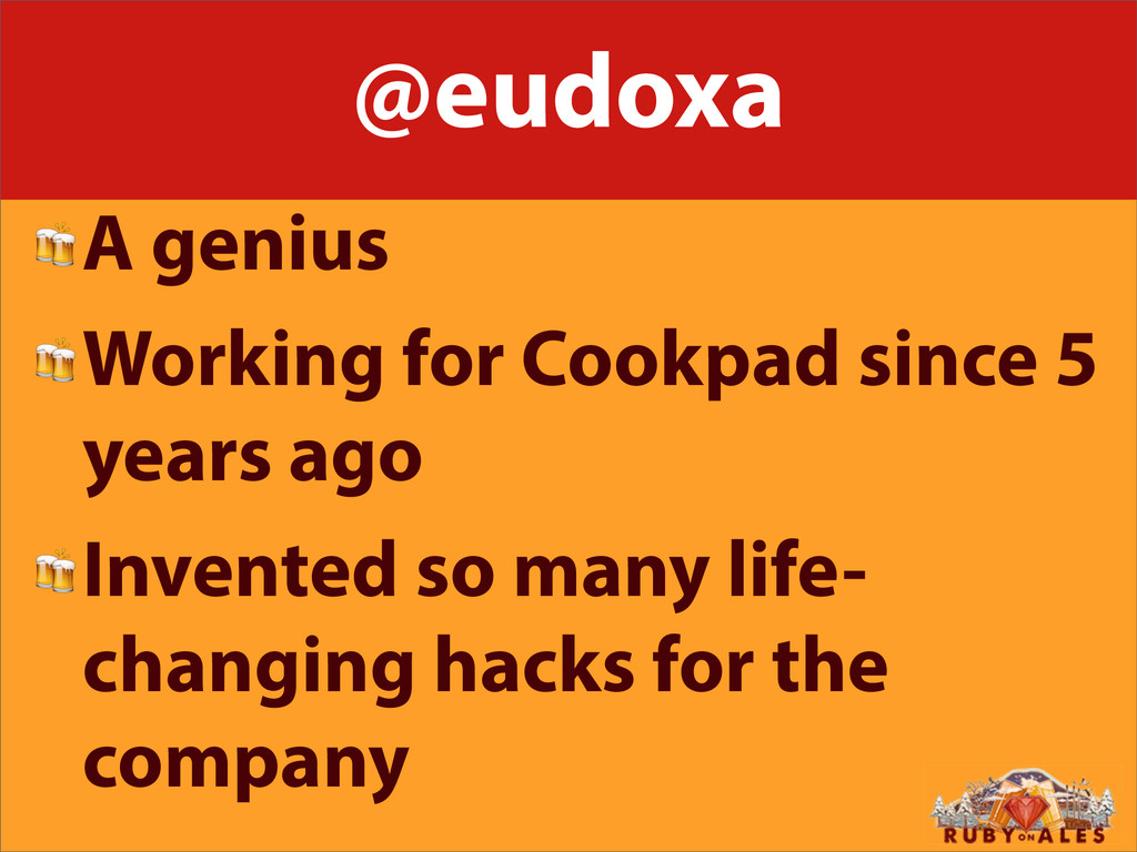 @eudoxa A genius Working for Cookpad since 5 ye...