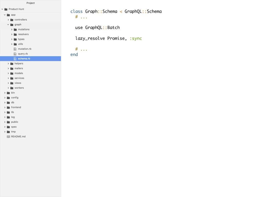 class Graph::Schema < GraphQL::Schema # ... use...