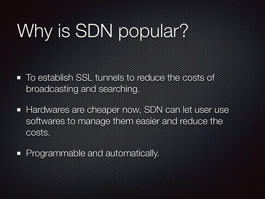 Why is SDN popular? To establish SSL tunnels to...