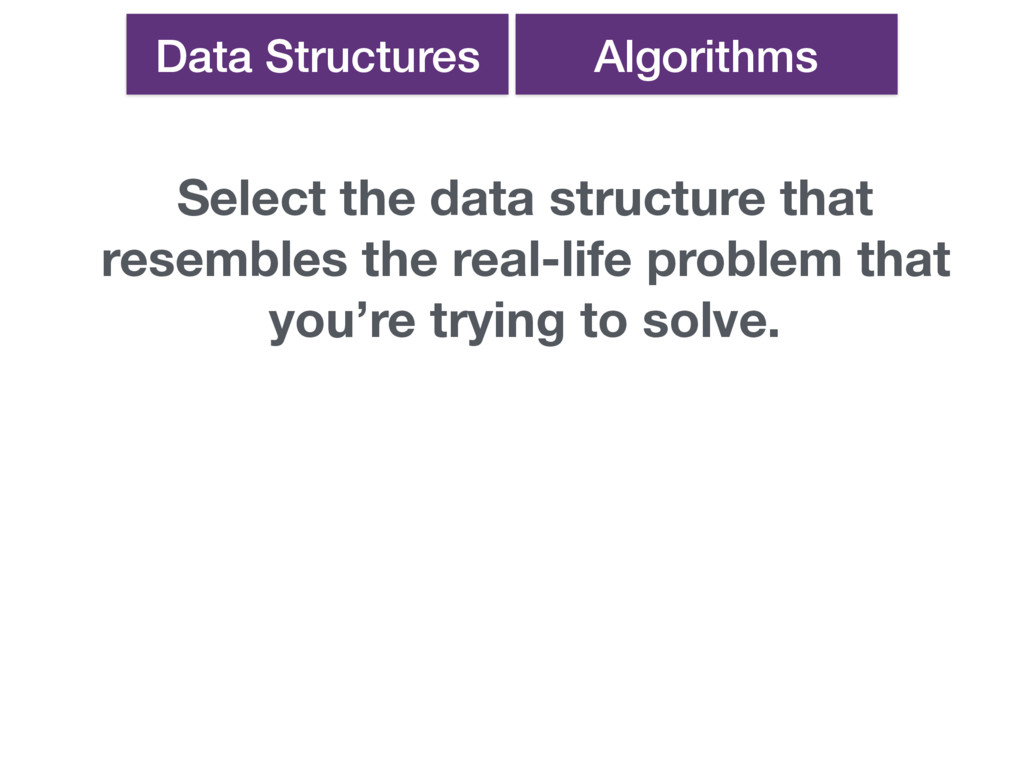 Select the data structure that resembles the re...