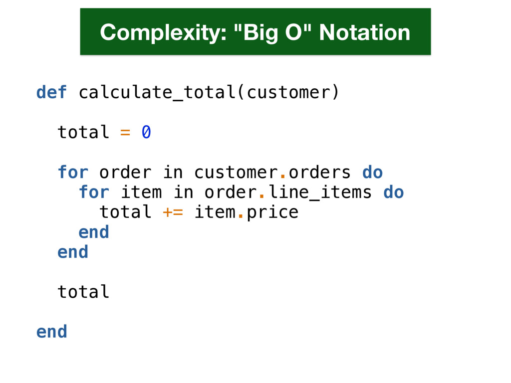 def calculate_total(customer) total = 0 for ord...