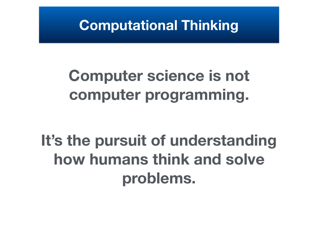 Computer science is not computer programming. I...