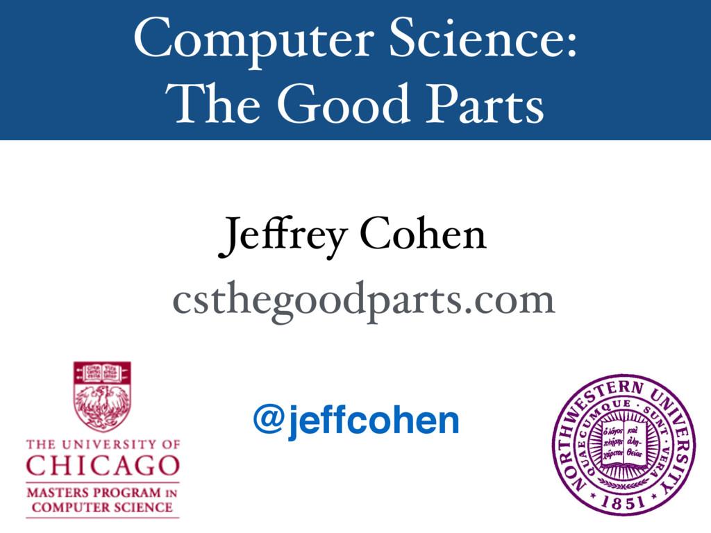 @jeffcohen Jeffrey Cohen csthegoodparts.com Comp...