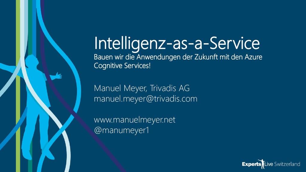 Intelligenz-as-a-Service Manuel Meyer, Trivadis...