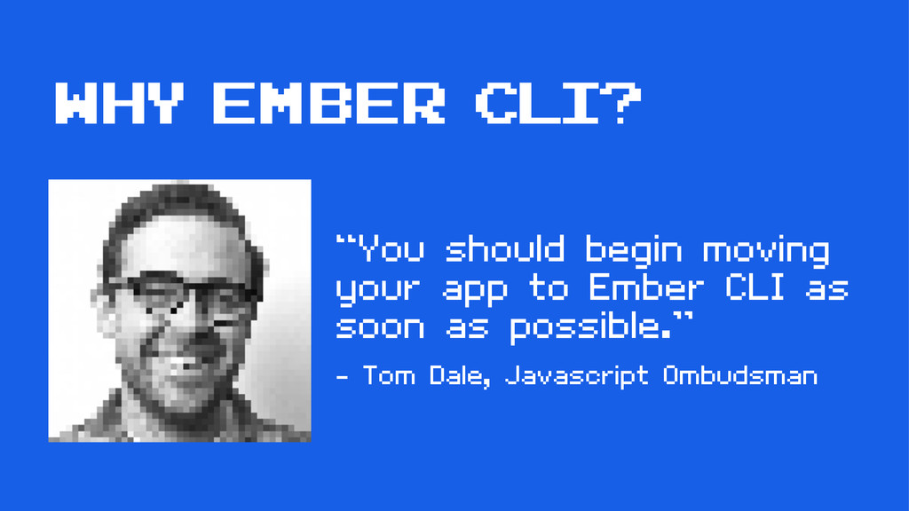 """You should begin moving your app to Ember CLI ..."