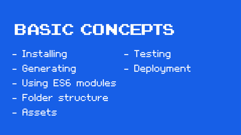 basic concepts - Installing - Generating - Usin...
