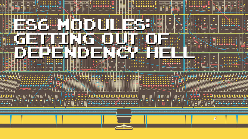 ES6 Modules: getting out of dependency hell