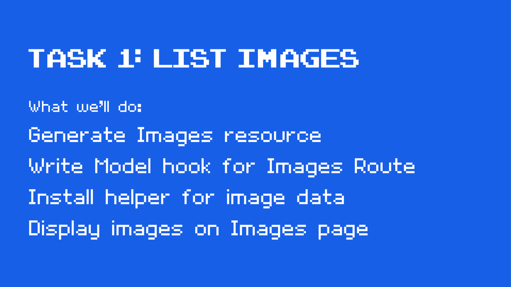 Task 1: List Images What we'll do: Generate Ima...