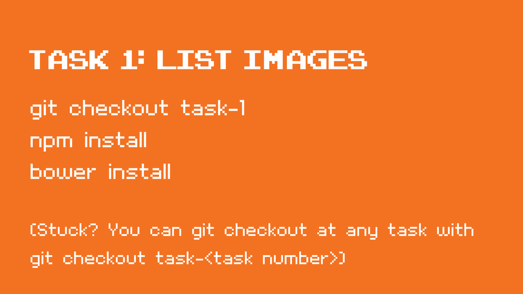 git checkout task-1 npm install bower install (...