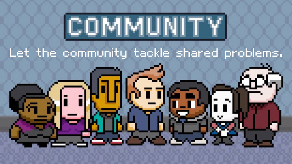 Let the community tackle shared problems.