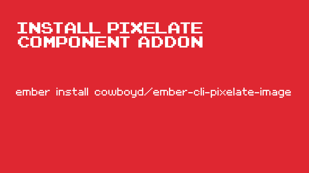install pixelate component addon ember install ...