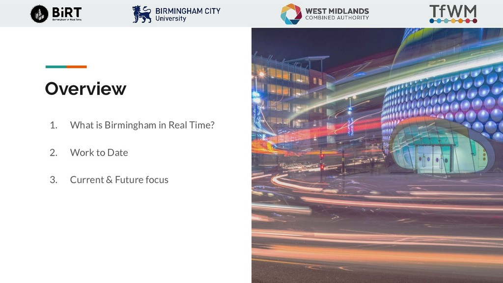 Overview 1. What is Birmingham in Real Time? 2....