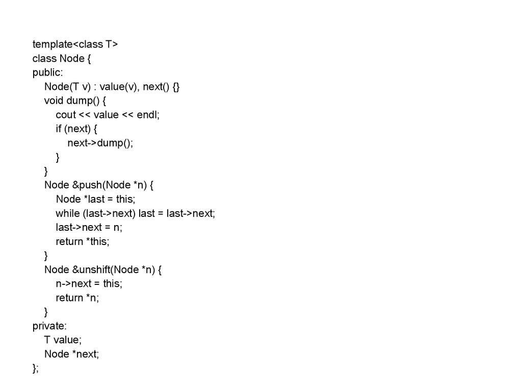 template<class T> class Node { public: Node(T v...
