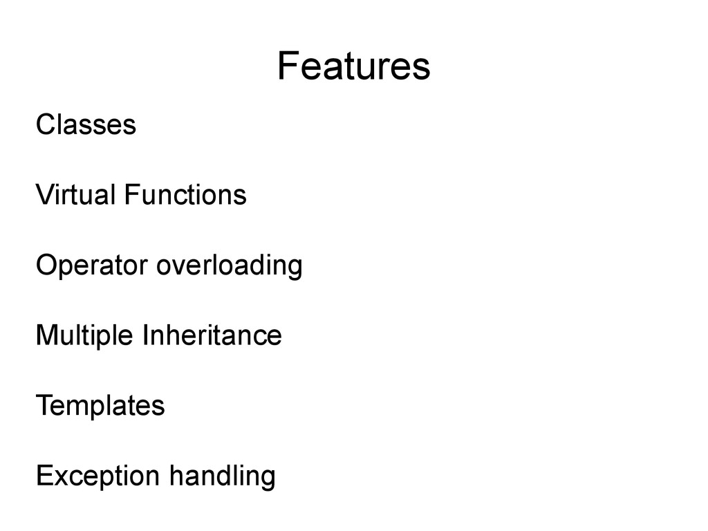 Features Classes Virtual Functions Operator ove...