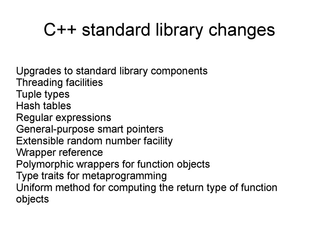 C++ standard library changes Upgrades to standa...
