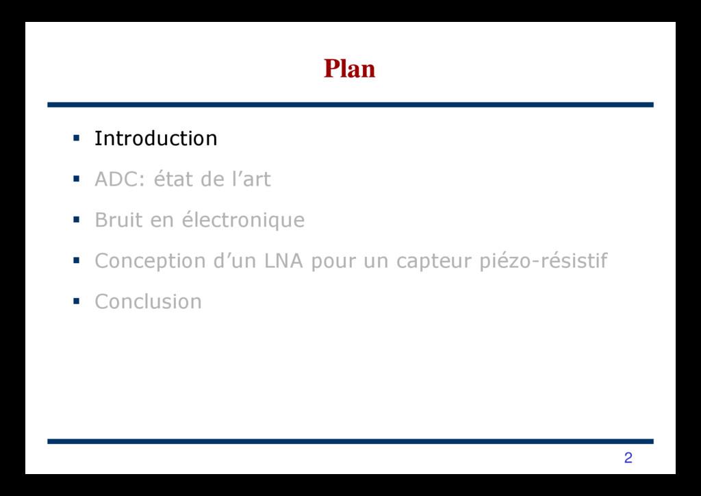 Introduction ADC: état de l'art Bruit en électr...