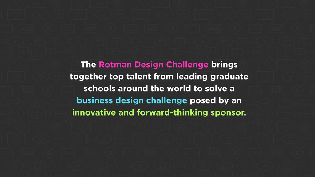 The Rotman Design Challenge brings together top...