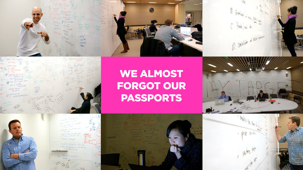 WE ALMOST FORGOT OUR PASSPORTS