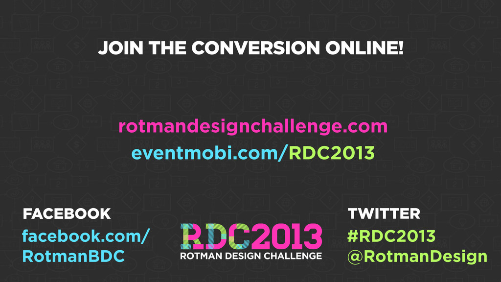 rotmandesignchallenge.com eventmobi.com/RDC2013...