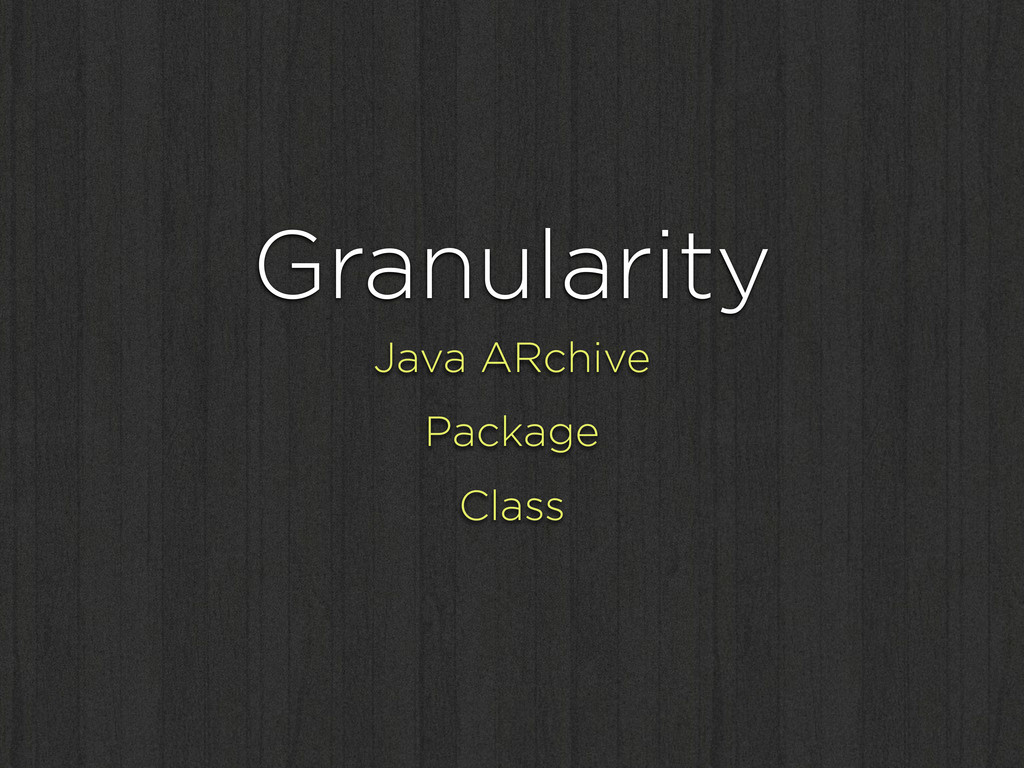 Granularity Java ARchive Package Class