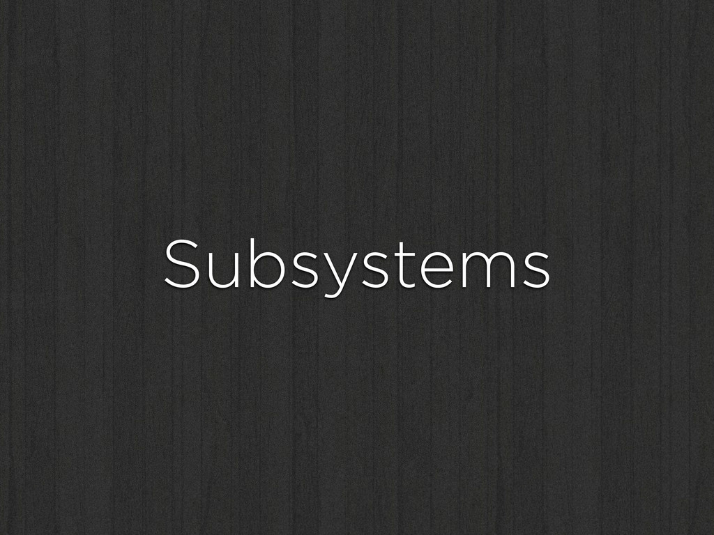 Subsystems