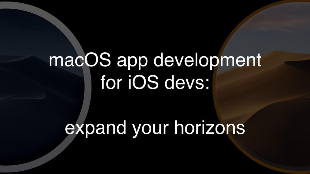 macOS app development for iOS devs: expand your...