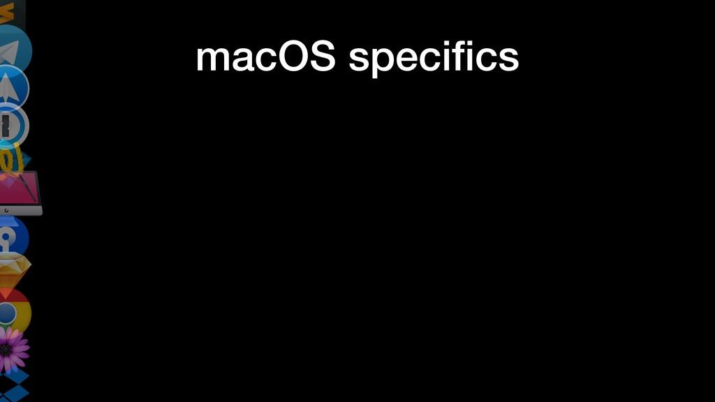 macOS specifics