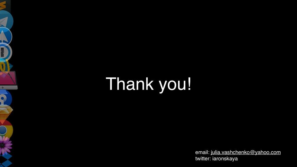Thank you! email: julia.vashchenko@yahoo.com tw...