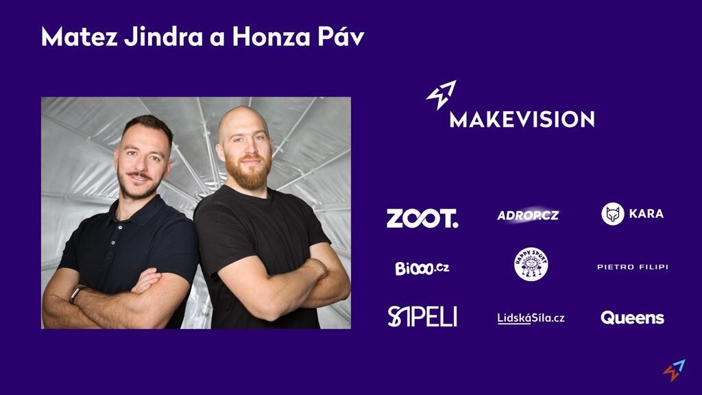 Matez Jindra a Honza Páv