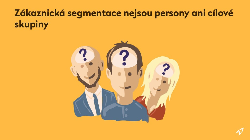 Zákaznická segmentace nejsou persony ani cílové...