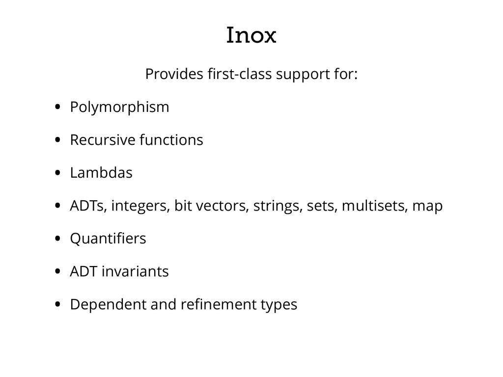 Inox Provides first-class support for: • Polymor...