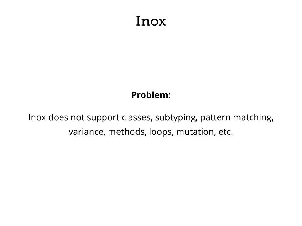 Inox Problem: Inox does not support classes, su...