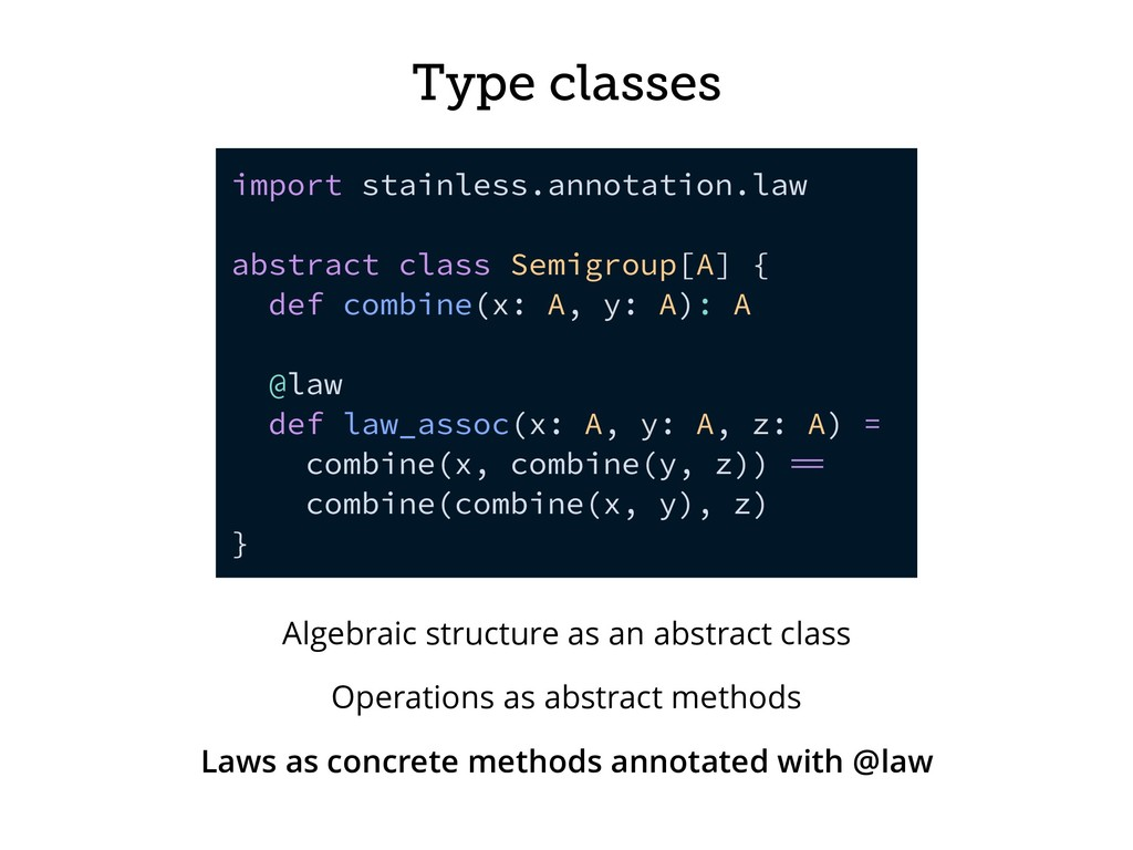 Type classes import stainless.annotation.law ab...