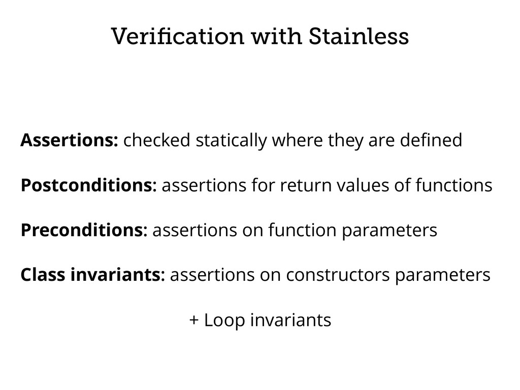 Verification with Stainless Assertions: checked ...