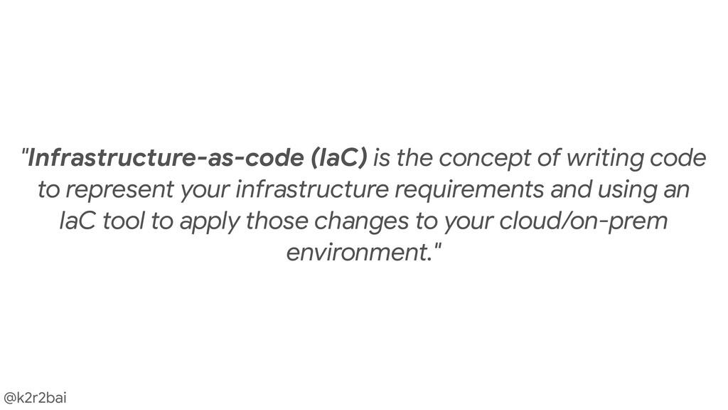 "@k2r2bai ""Infrastructure-as-code (IaC) is the c..."