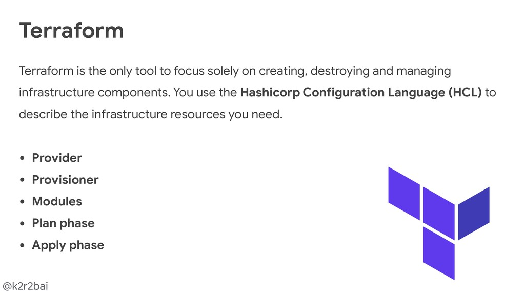 @k2r2bai Terraform is the only tool to focus so...
