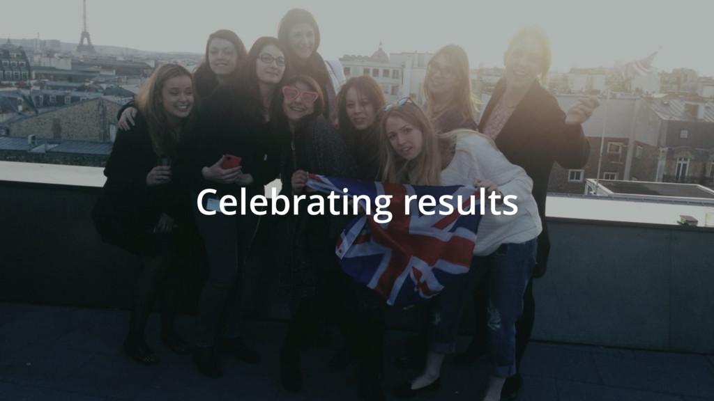 Celebrating results