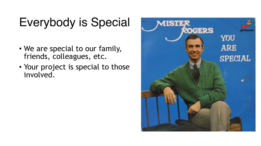 Everybody is Special • We are special to our fa...