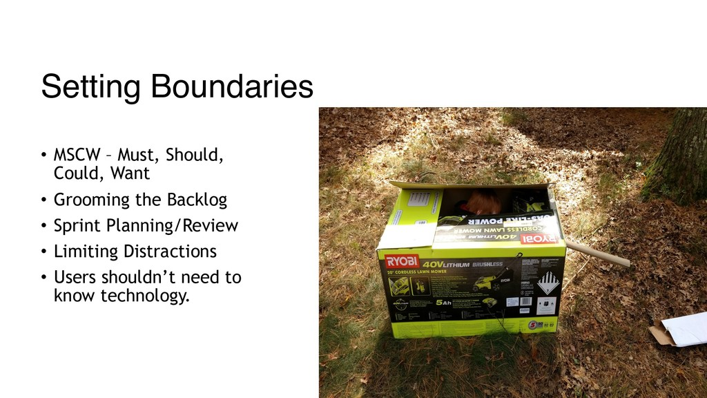 Setting Boundaries • MSCW – Must, Should, Could...