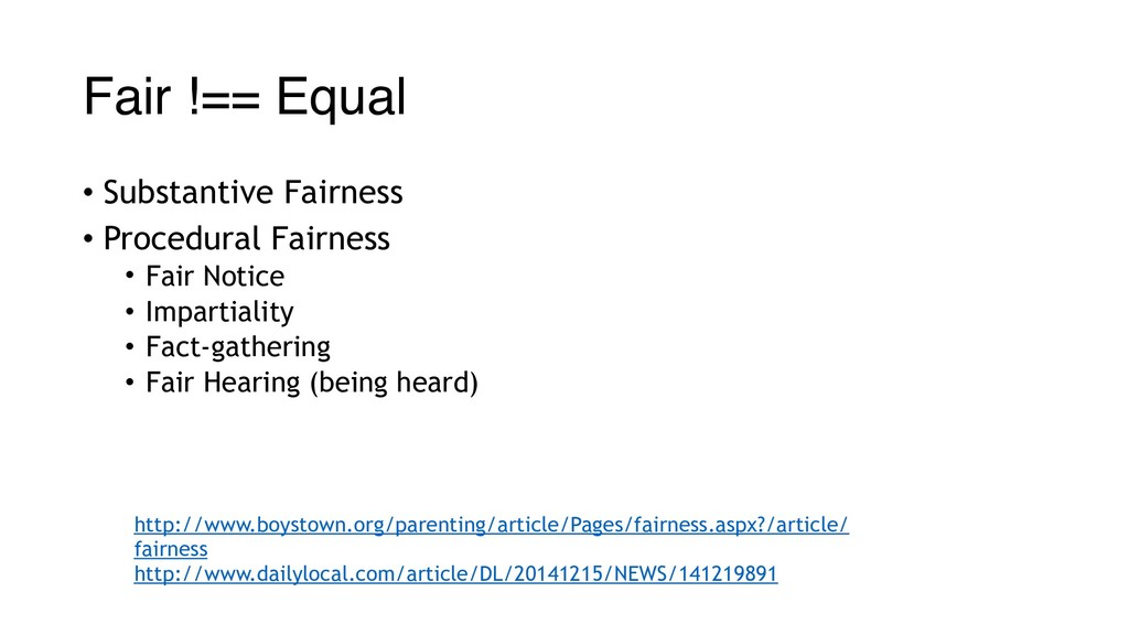 Fair !== Equal • Substantive Fairness • Procedu...