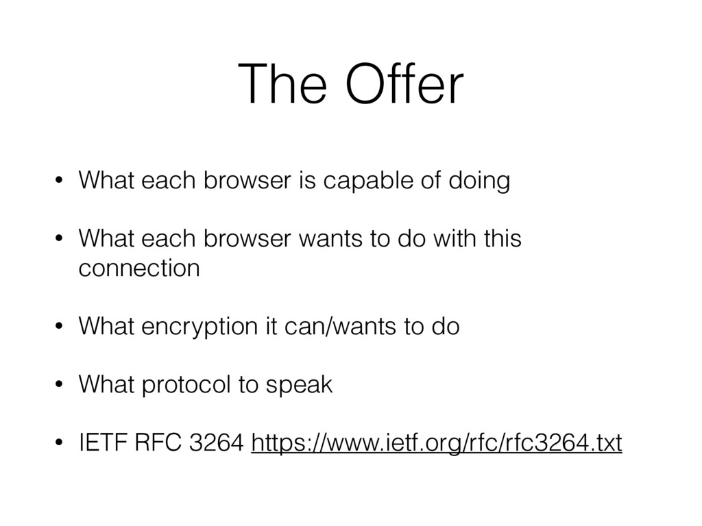 The Offer • What each browser is capable of doi...