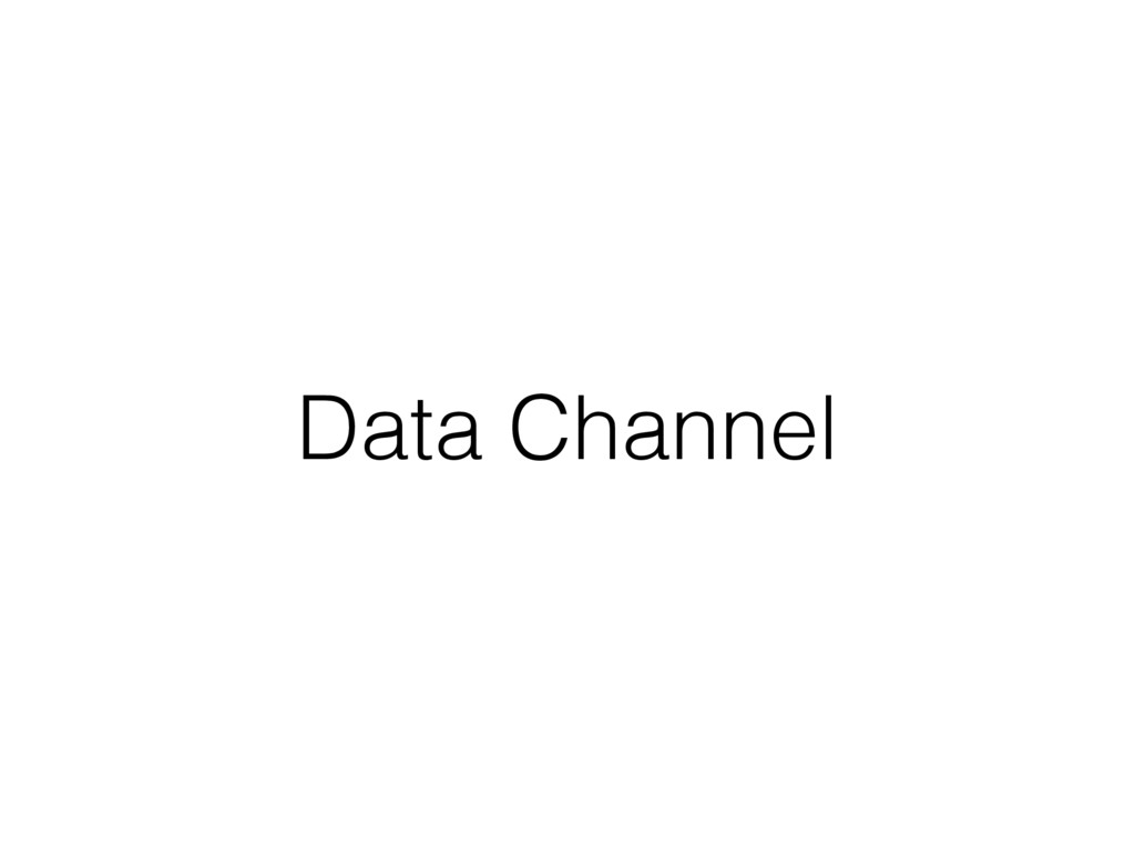 Data Channel