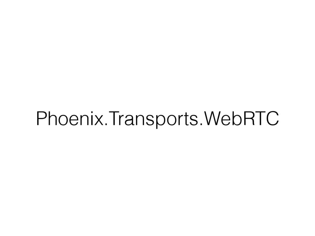 Phoenix.Transports.WebRTC