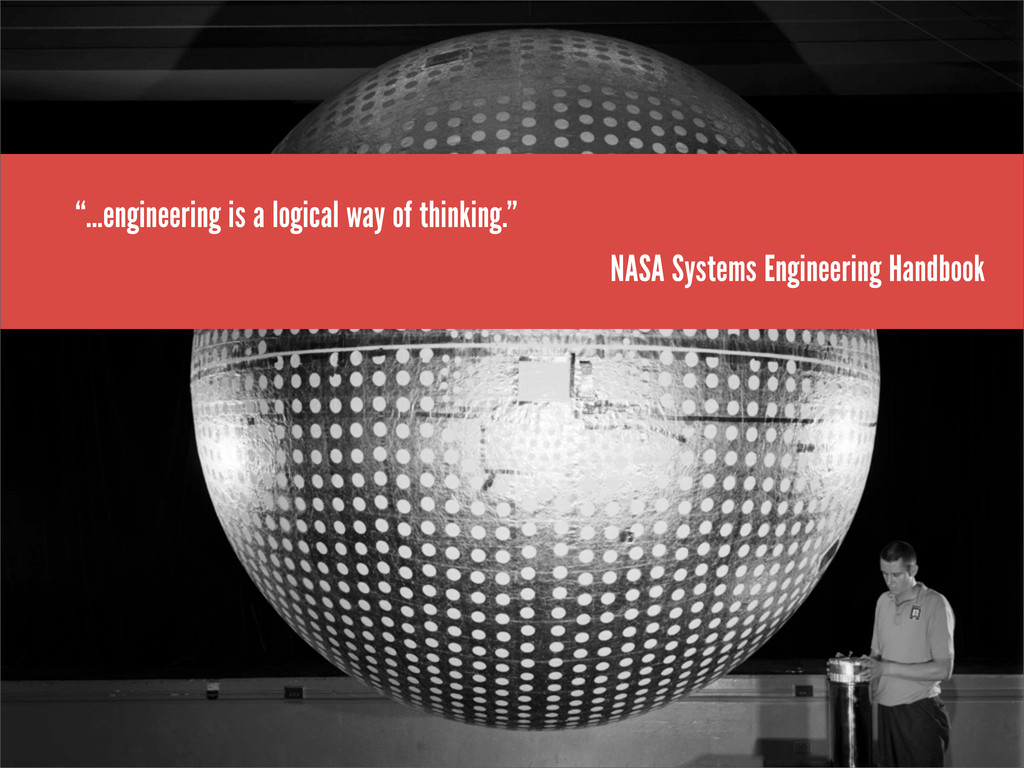 """...engineering is a logical way of thinking."" ..."